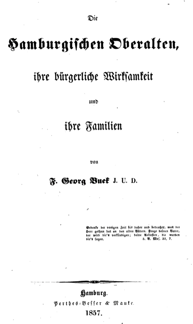 Die hamburgischen Oberalten ihre bürgerliche Wirksamkeit und ihre Familien von Friedrich Georg Bueck